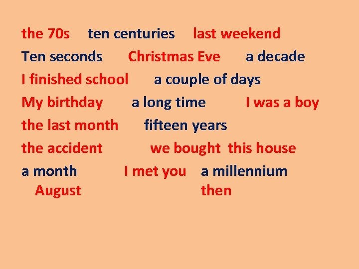 the 70 s ten centuries last weekend Ten seconds Christmas Eve a decade I