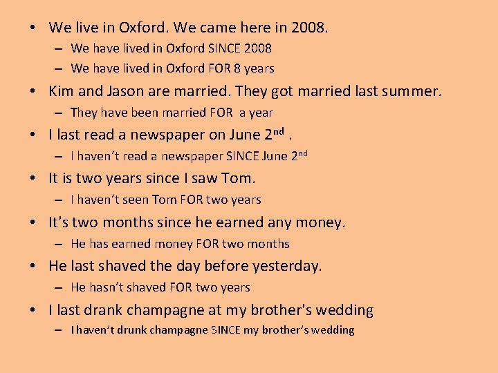 • We live in Oxford. We came here in 2008. – We have