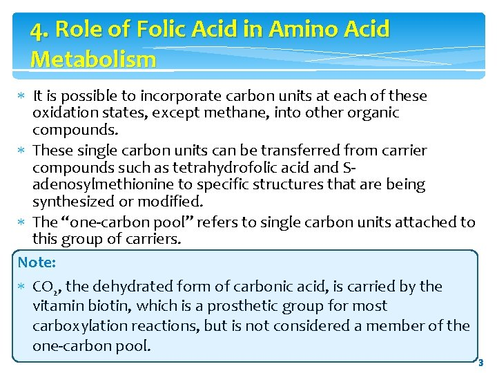 4. Role of Folic Acid in Amino Acid Metabolism It is possible to incorporate