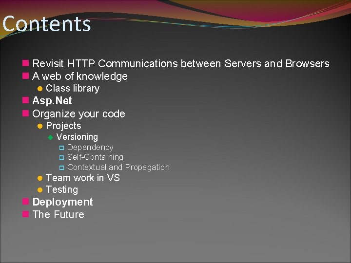 Contents n Revisit HTTP Communications between Servers and Browsers n A web of knowledge