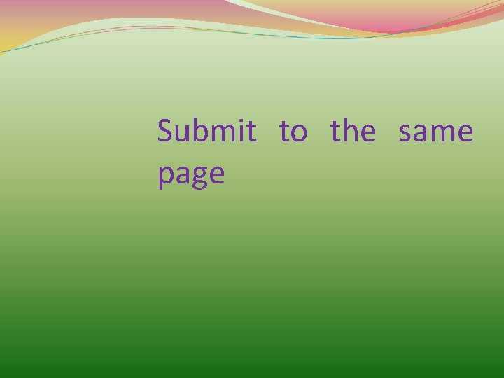 Submit to the same page