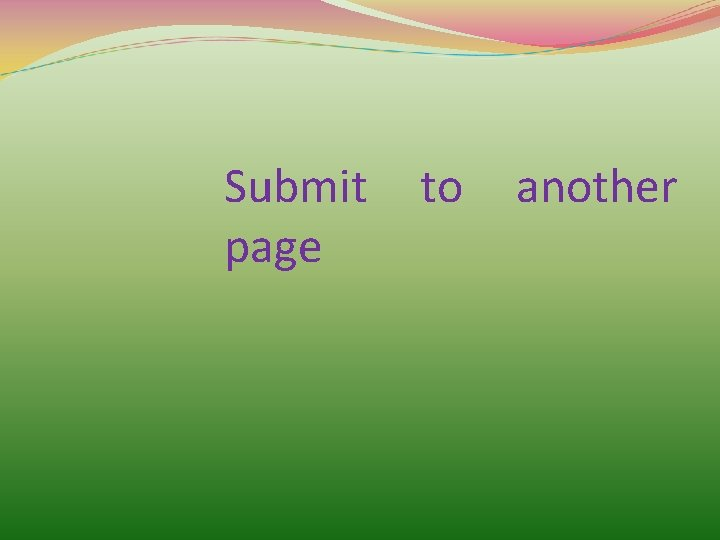 Submit page to another