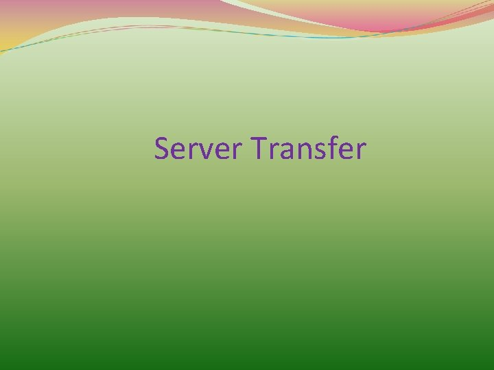 Server Transfer
