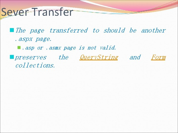 Sever Transfer n The page transferred to should be another . aspx page. n.