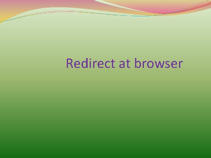 Redirect at browser