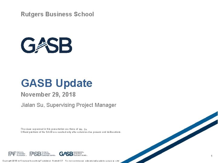 Rutgers Business School GASB Update November 29, 2018 Jialan Su, Supervising Project Manager The