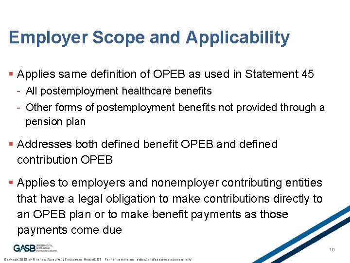 Employer Scope and Applicability § Applies same definition of OPEB as used in Statement