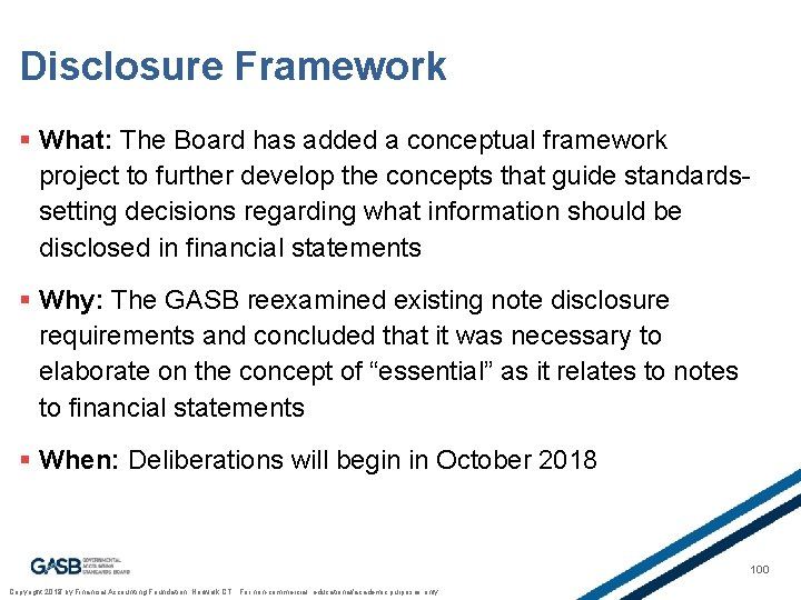 Disclosure Framework § What: The Board has added a conceptual framework project to further