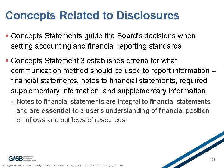 Concepts Related to Disclosures § Concepts Statements guide the Board's decisions when setting accounting