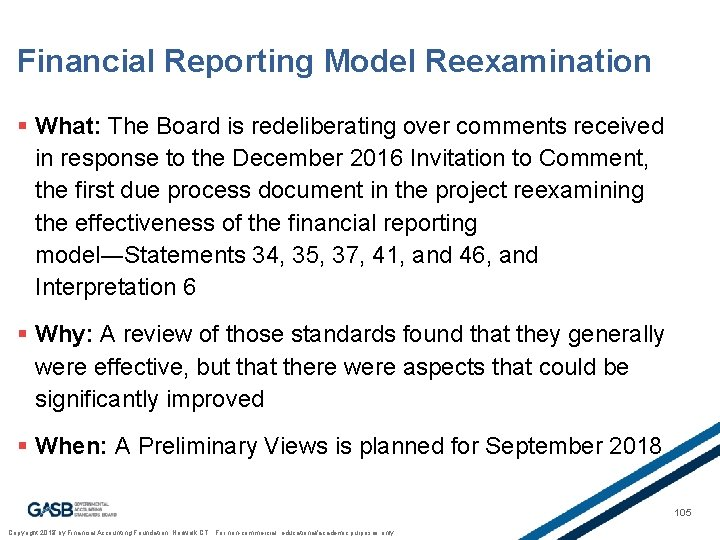 Financial Reporting Model Reexamination § What: The Board is redeliberating over comments received in
