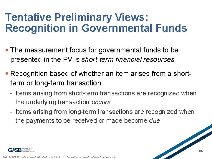 Tentative Preliminary Views: Recognition in Governmental Funds § The measurement focus for governmental funds