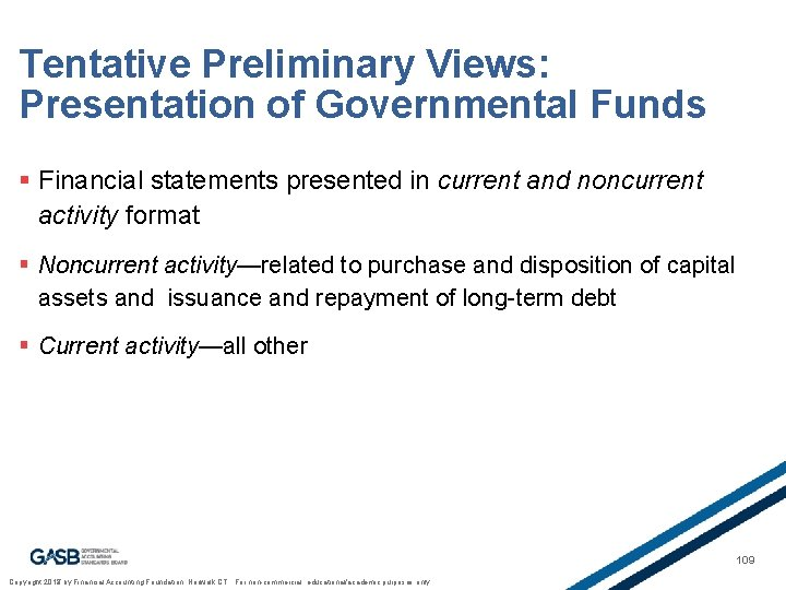 Tentative Preliminary Views: Presentation of Governmental Funds § Financial statements presented in current and