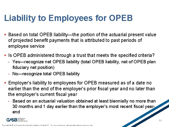 Liability to Employees for OPEB § Based on total OPEB liability—the portion of the
