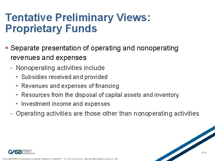 Tentative Preliminary Views: Proprietary Funds § Separate presentation of operating and nonoperating revenues and