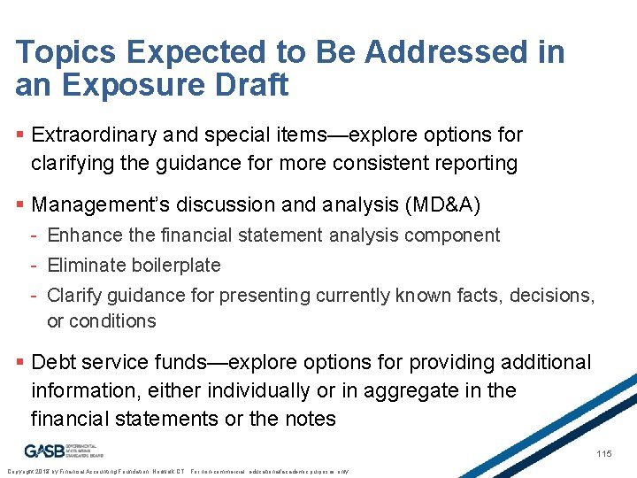 Topics Expected to Be Addressed in an Exposure Draft § Extraordinary and special items—explore