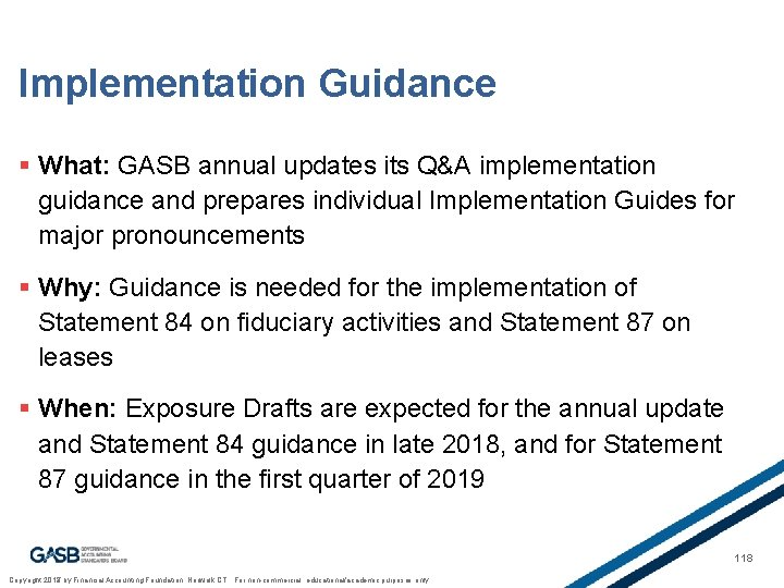 Implementation Guidance § What: GASB annual updates its Q&A implementation guidance and prepares individual