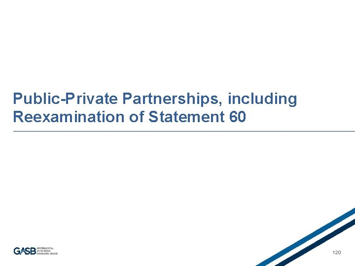 Public-Private Partnerships, including Reexamination of Statement 60 120
