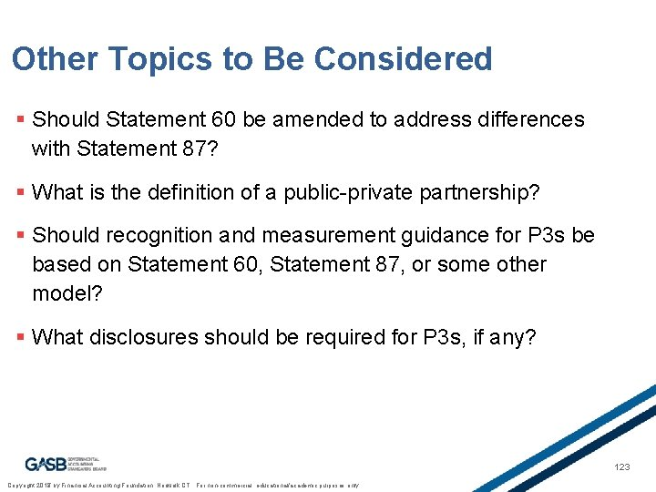 Other Topics to Be Considered § Should Statement 60 be amended to address differences