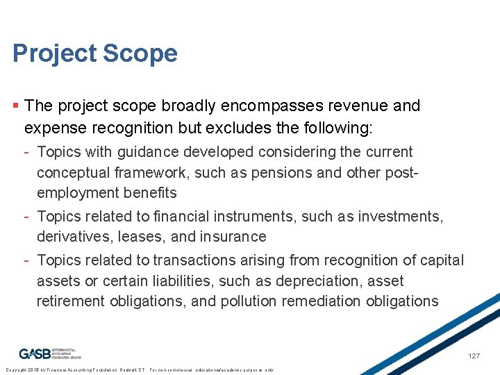 Project Scope § The project scope broadly encompasses revenue and expense recognition but excludes