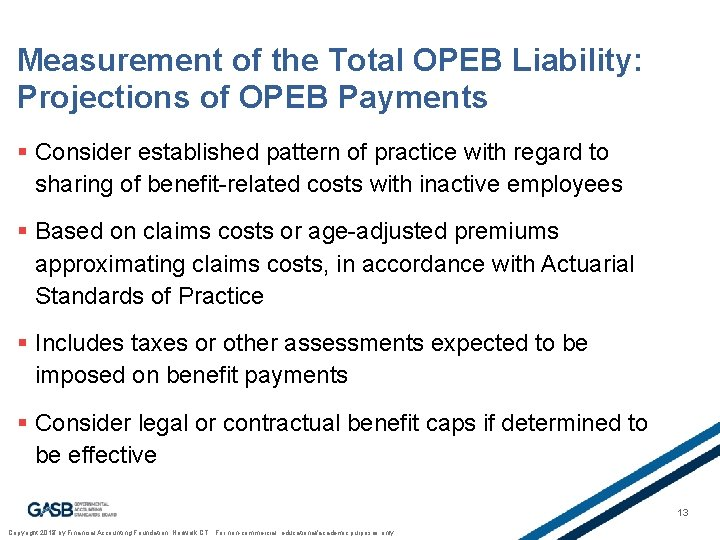 Measurement of the Total OPEB Liability: Projections of OPEB Payments § Consider established pattern