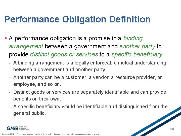 Performance Obligation Definition § A performance obligation is a promise in a binding arrangement