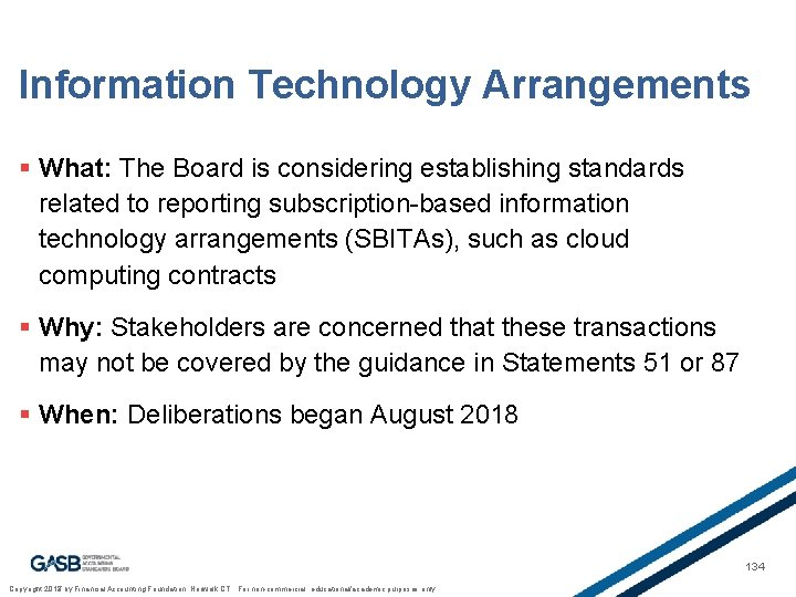 Information Technology Arrangements § What: The Board is considering establishing standards related to reporting