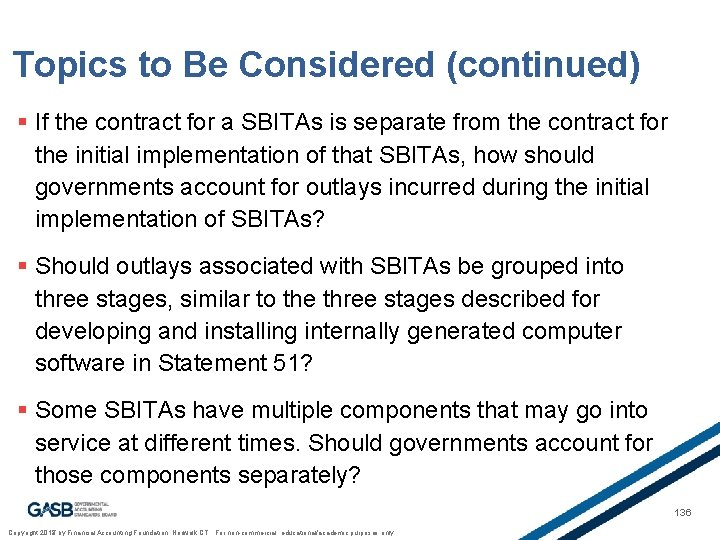 Topics to Be Considered (continued) § If the contract for a SBITAs is separate