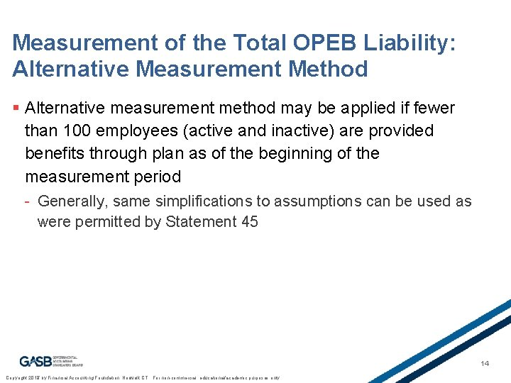 Measurement of the Total OPEB Liability: Alternative Measurement Method § Alternative measurement method may