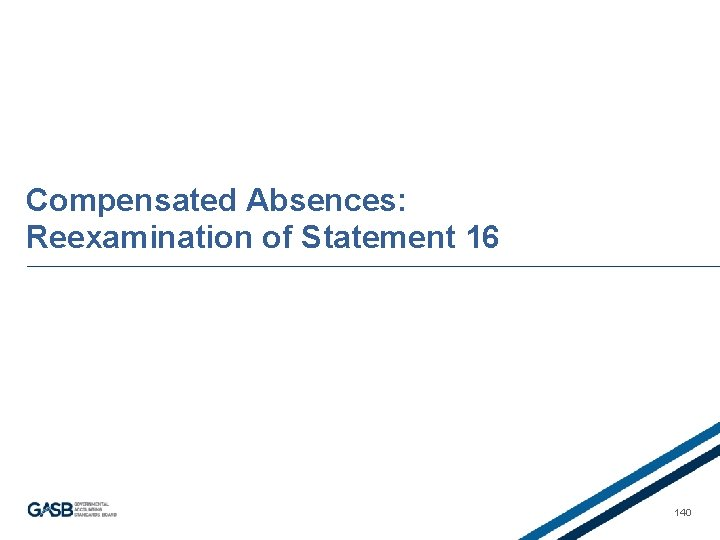 Compensated Absences: Reexamination of Statement 16 140