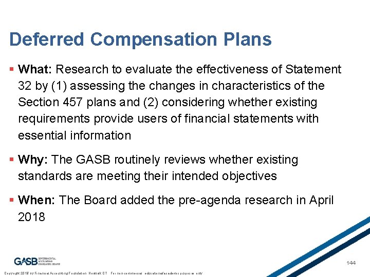 Deferred Compensation Plans § What: Research to evaluate the effectiveness of Statement 32 by