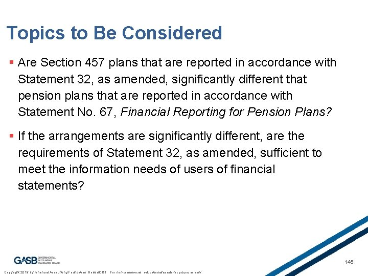 Topics to Be Considered § Are Section 457 plans that are reported in accordance