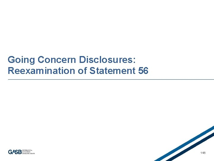 Going Concern Disclosures: Reexamination of Statement 56 146