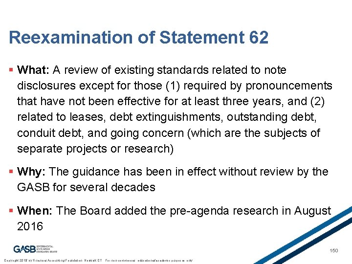 Reexamination of Statement 62 § What: A review of existing standards related to note