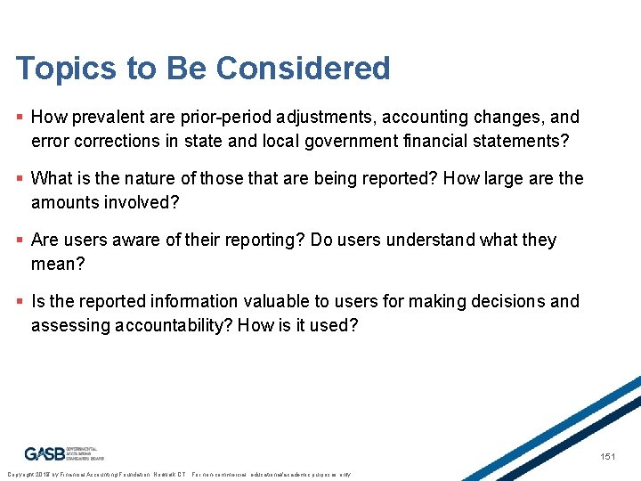 Topics to Be Considered § How prevalent are prior-period adjustments, accounting changes, and error