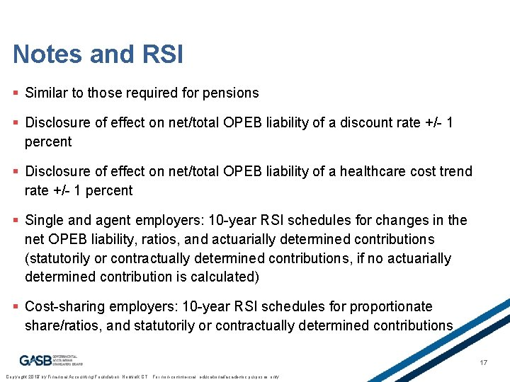 Notes and RSI § Similar to those required for pensions § Disclosure of effect