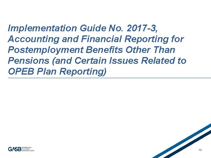 Implementation Guide No. 2017 -3, Accounting and Financial Reporting for Postemployment Benefits Other Than