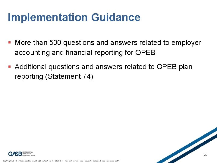 Implementation Guidance § More than 500 questions and answers related to employer accounting and