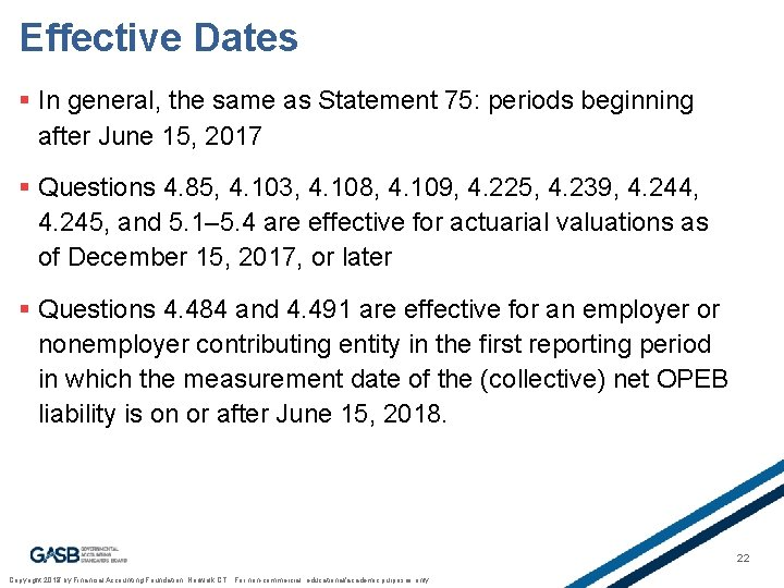Effective Dates § In general, the same as Statement 75: periods beginning after June