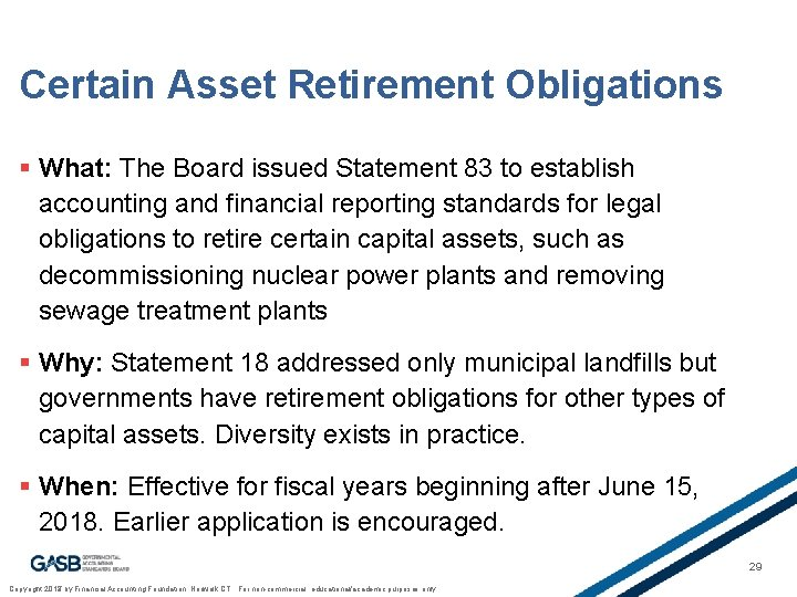 Certain Asset Retirement Obligations § What: The Board issued Statement 83 to establish accounting