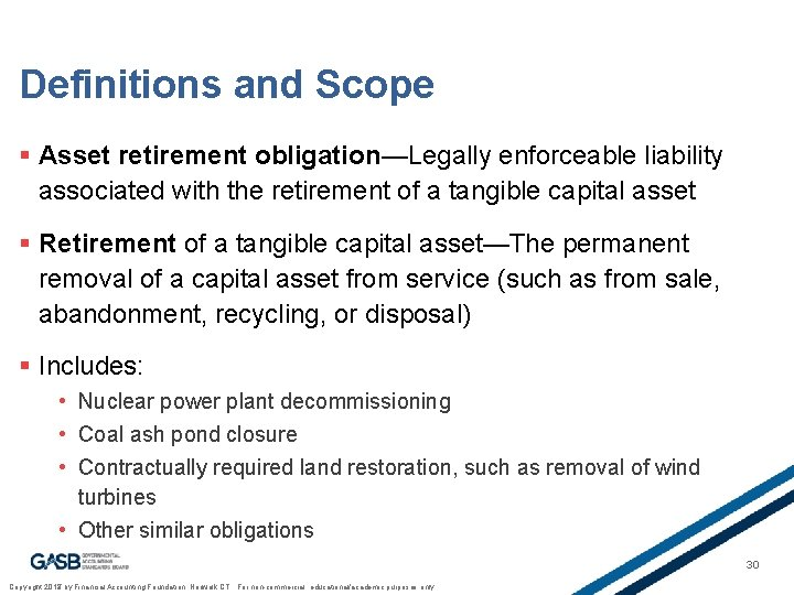 Definitions and Scope § Asset retirement obligation—Legally enforceable liability associated with the retirement of