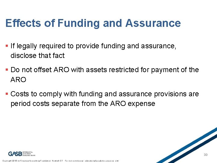 Effects of Funding and Assurance § If legally required to provide funding and assurance,