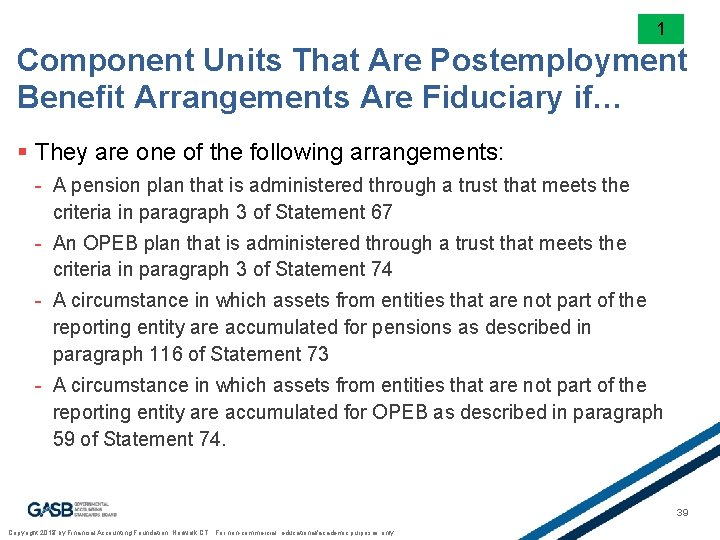 1 Component Units That Are Postemployment Benefit Arrangements Are Fiduciary if… § They are