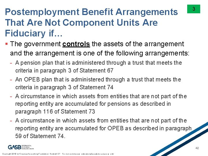 Postemployment Benefit Arrangements That Are Not Component Units Are Fiduciary if… 3 § The