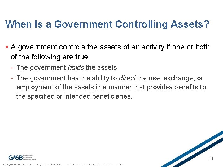When Is a Government Controlling Assets? § A government controls the assets of an
