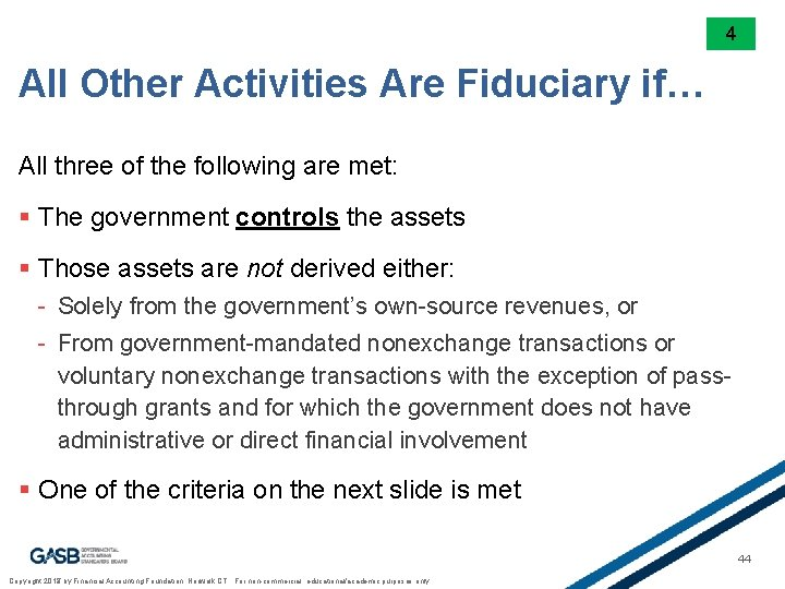 4 All Other Activities Are Fiduciary if… All three of the following are met: