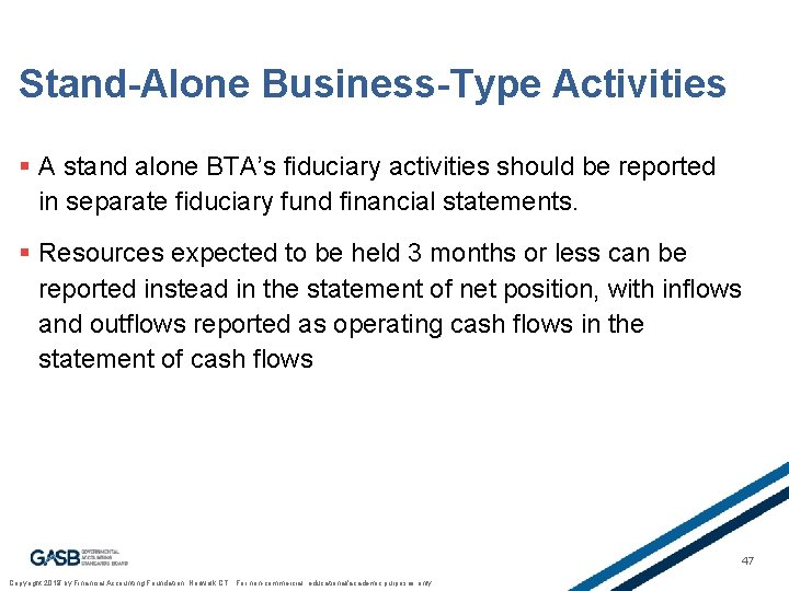Stand-Alone Business-Type Activities § A stand alone BTA's fiduciary activities should be reported in