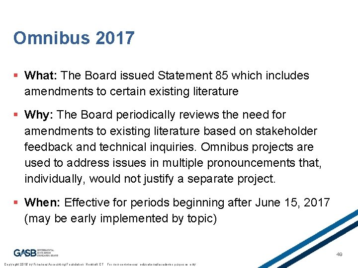 Omnibus 2017 § What: The Board issued Statement 85 which includes amendments to certain