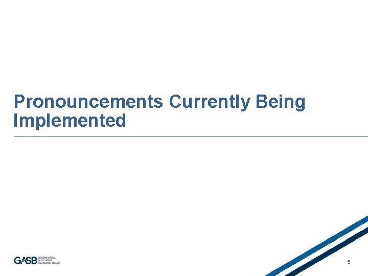 Pronouncements Currently Being Implemented 5