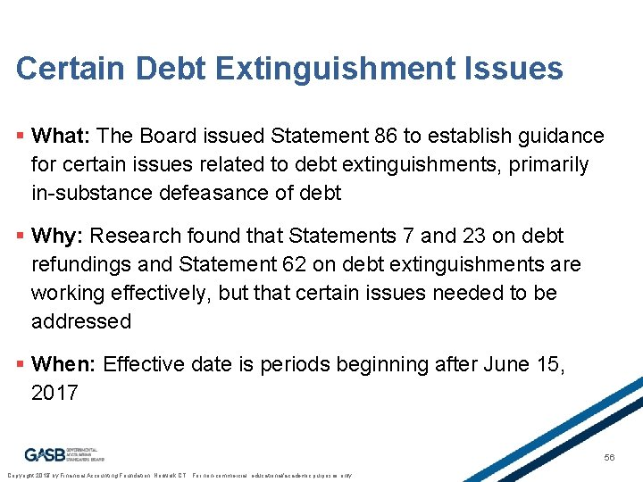 Certain Debt Extinguishment Issues § What: The Board issued Statement 86 to establish guidance