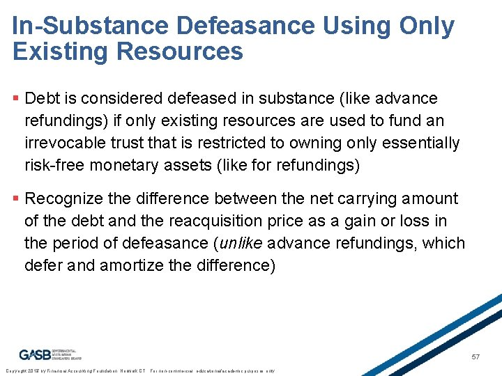 In-Substance Defeasance Using Only Existing Resources § Debt is considered defeased in substance (like